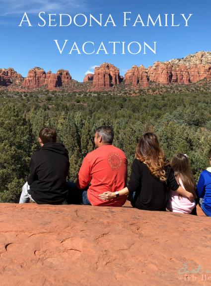 A Sedona Family Vacation!!!