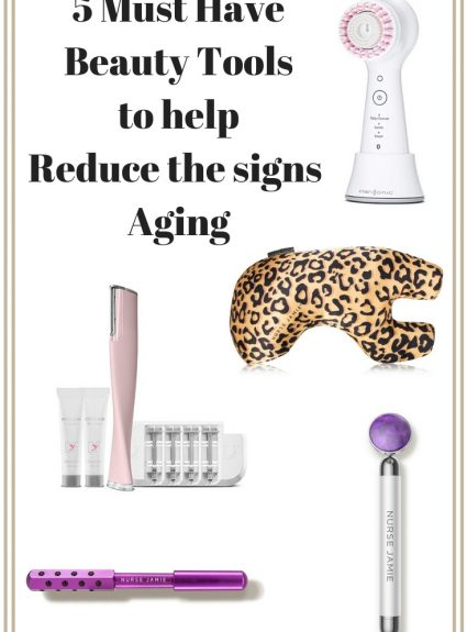 5 Must Have Beauty Tools to Help Reduce the Signs of Aging