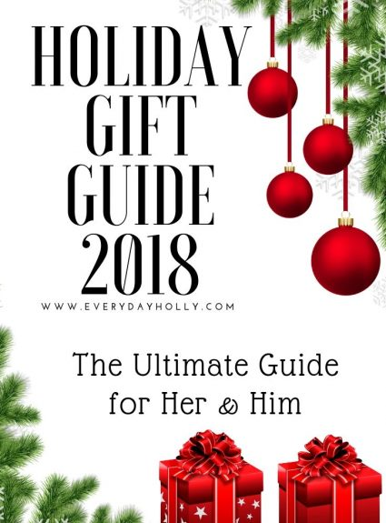 Ultimate Holiday Gift Guide 2018 for Her & Him
