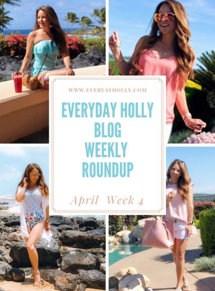 Everyday Holly Blog Weekly Roundup – April Week 4