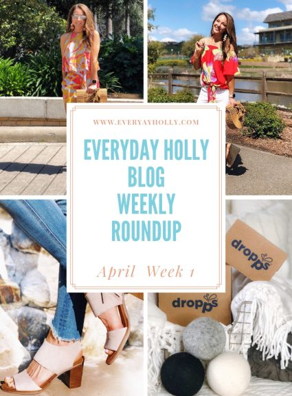 Everyday Holly Blog Weekly Roundup – April Week 1
