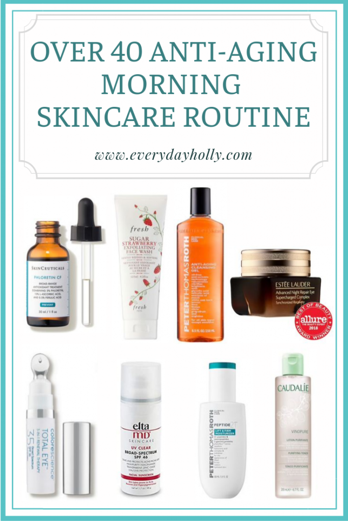 Over 40 Anti aging Morning skincare routine - everyday holly