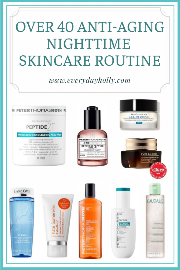 Over 40 Anti aging nighttime skincare routine - everyday holly