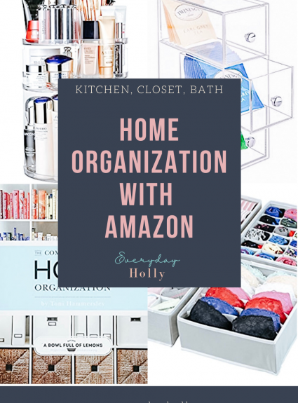 Home Organization Organizers with Amazon – Kitchen & Pantry, Closet, Bathroom & Makeup