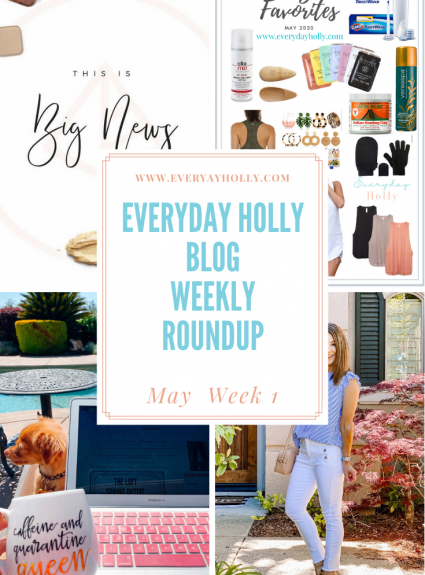 Everyday Holly Weekly Roundup – May Week 1